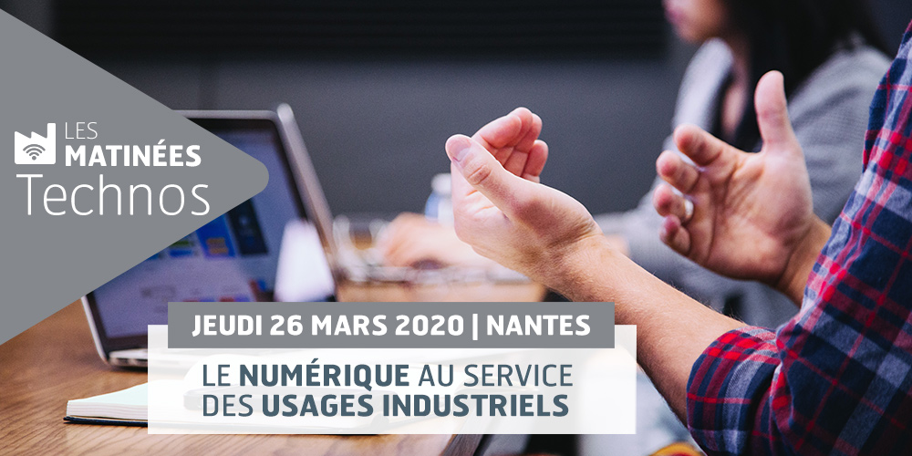 Matinée Techno #1 Le Numérique au service des usages industriels